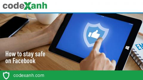 Bảo vệ tài khoản Facebook an toàn không bao giờ bị hack